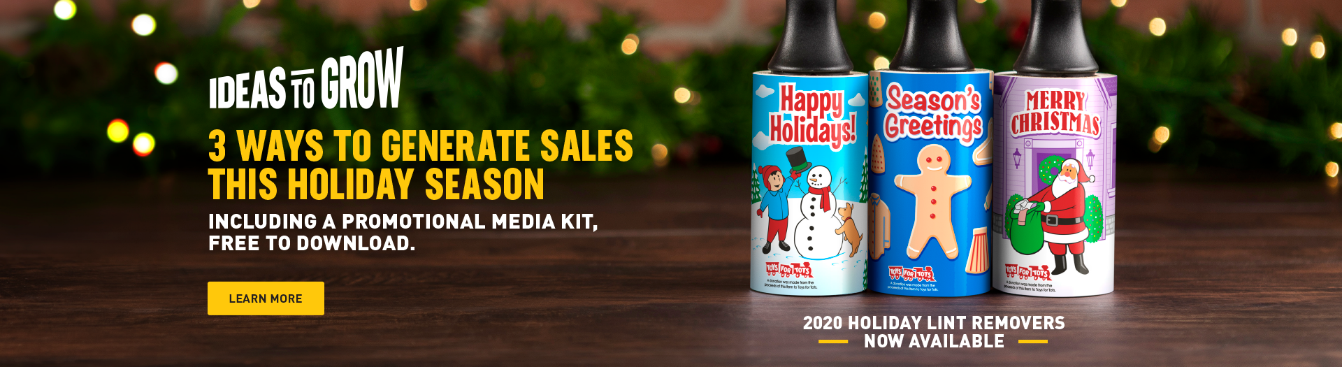 Ideas To Grow 3 Ways To Generate Sales This Holiday Season Including A Promotional Media Kit, Free to Download2020 Cleaner's Supply Holiday Lint Removers Now Available