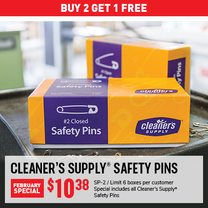 Buy 2 Get 1 Free Cleaner's Supply Safety Pins February Special. SPP-2 Now $10.38. Limit 6 boxes per customer. Special includes all Cleaner's Supply Safety Pins.